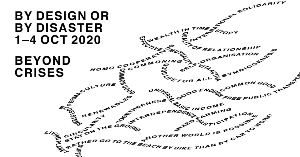 By Design or by Disaster: Beyond Crises, 1–4 Oct 2020