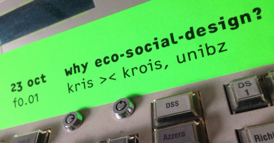 »Why Eco-Social-Design?« with Kris >< Krois