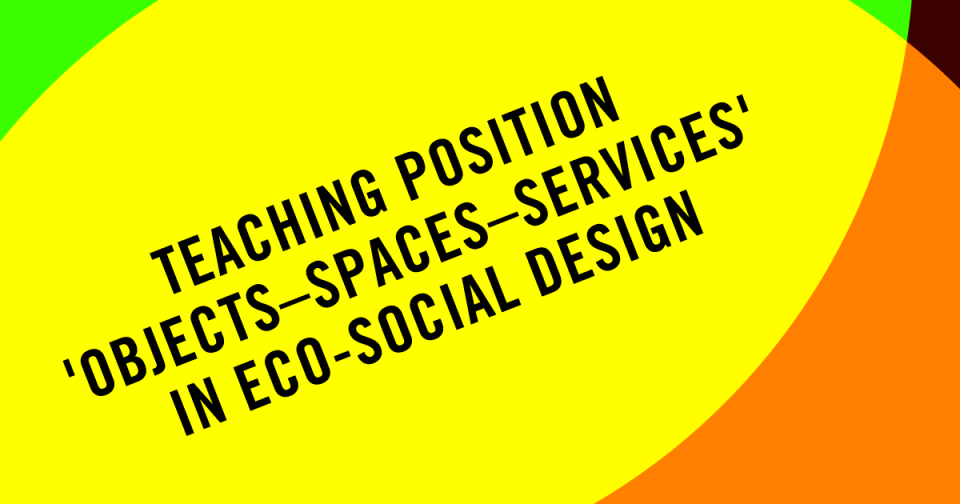 Teaching Position: 'Objects–Spaces–Services' in Eco-Social Design