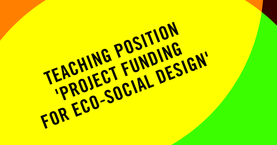 Teaching Position: 'Project Funding for Eco-Social Designers'