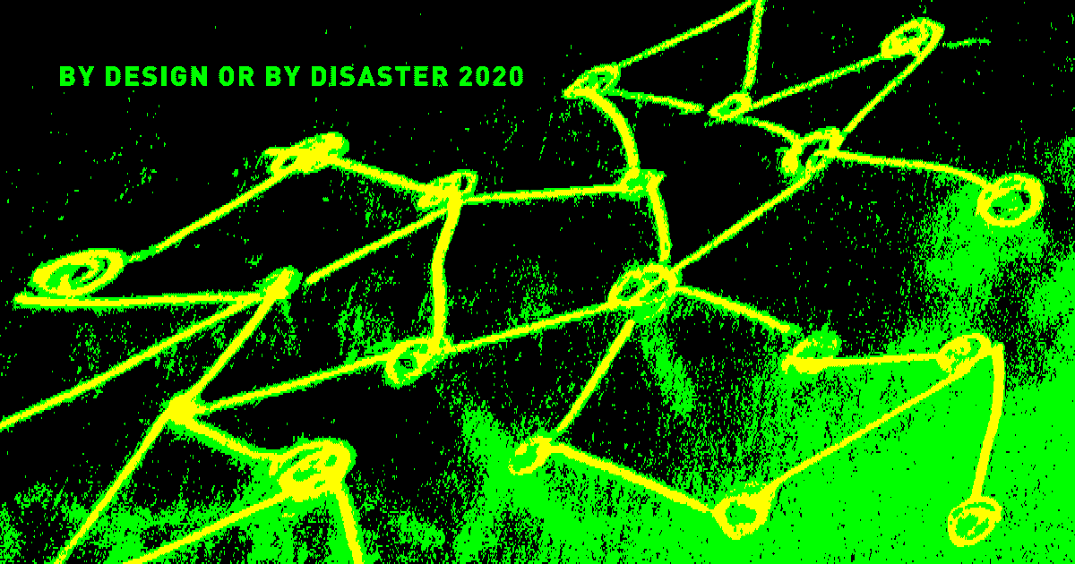 By Design or by Disaster 2020
