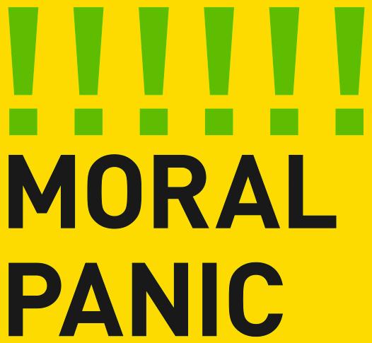 MORAL PANIC vs. informed public debate