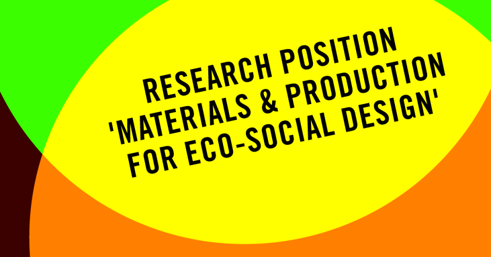 Research Position: 'Materials & Production for Eco-Social Design'